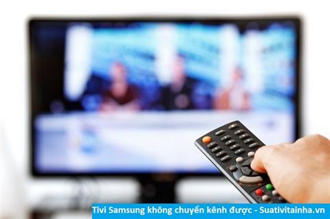 Tivi Samsung không chuyển kênh được