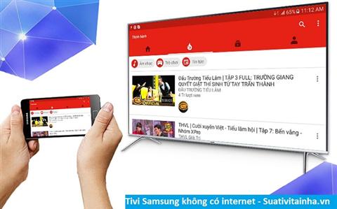 Tivi Samsung không có internet