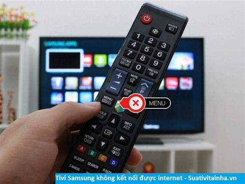 Tivi samsung không kết nối được internet