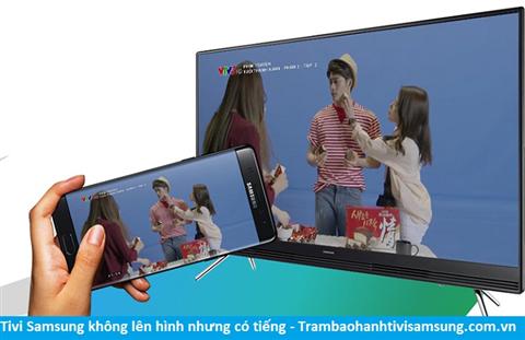 Tivi Samsung có hình nhưng không lên tiếng