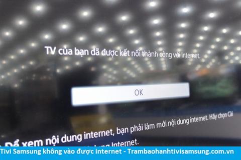 Tivi Samsung không vào được internet