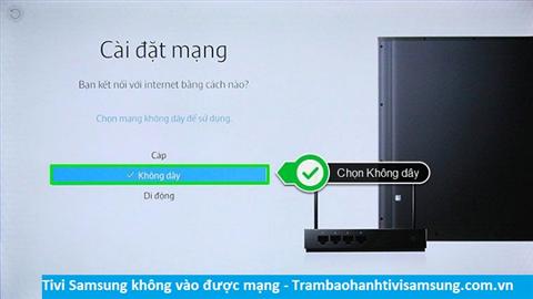Tivi Samsung không vào được mạng